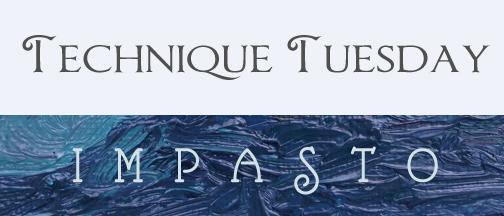 Technique Tuesday Impasto