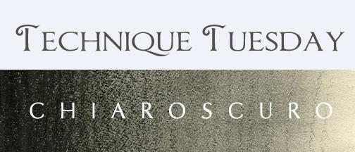 Technique Tuesday chiaroscuro