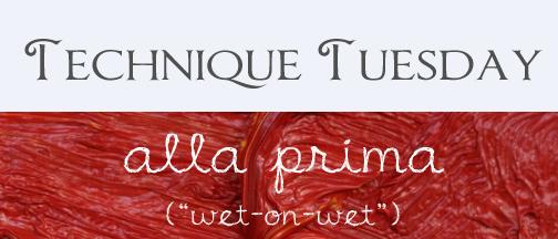 Technique Tuesday Alla Prima
