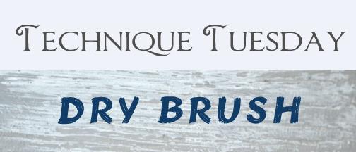 Technique Tuesday dry brush