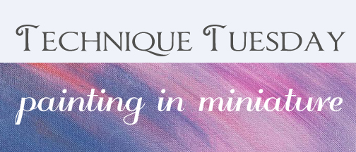 Technique Tuesday MINIATURE