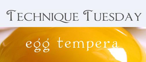Technique Tuesday egg tempera