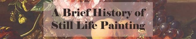 History of Still Life